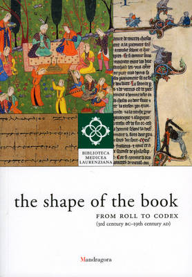 Shape of the Book: from Roll to Codex (3rd Century Bc-19th Century Ad) (Paperback)