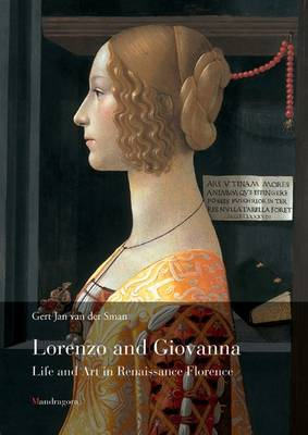 Lorenzo and Giovanna: Life and Art in Renaissance Florence (Paperback)