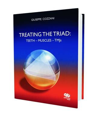 Treating the Triads: Teeth, Muscles and TMJs (Hardback)