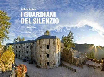 Guardians of Silence: A Photographic Journey of the Italian Front in WW1 (Hardback)