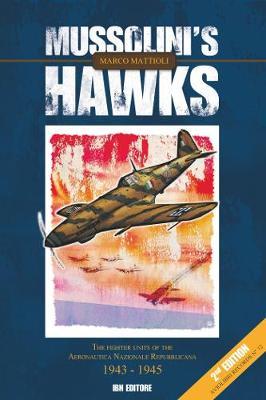Mussolini's Hawks: The fighter units of the Aeronautica Nazionale (Paperback)