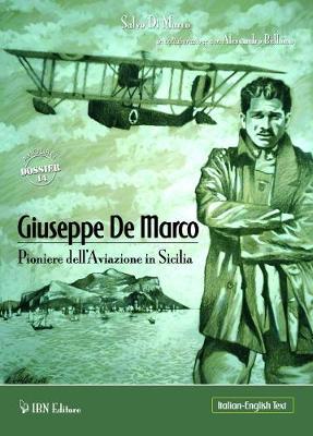Giuseppe De Marco: Pioneer of Aviation in Sicily (Paperback)