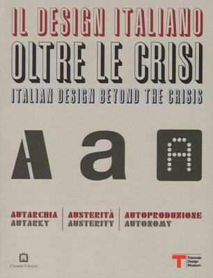Italian Design Beyond the Crisis - Autarky, Austerity, Autonomy (Paperback)