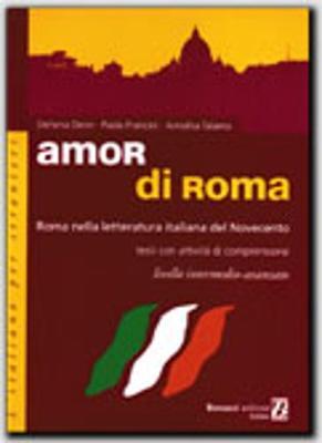 Amor di Roma: Roma nella letteratura italiana del '900: Amor di Roma (Paperback)