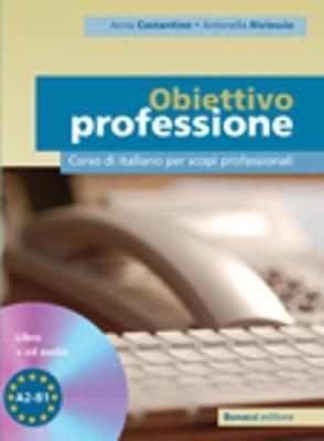 Obiettivo professione: Corso di italiano per scopi professionali: Libro + CD