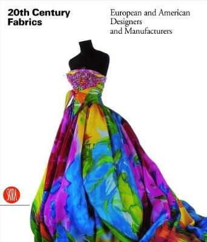 Twentieth-Century Fabrics: European and American Designers and Manufactures (Hardback)