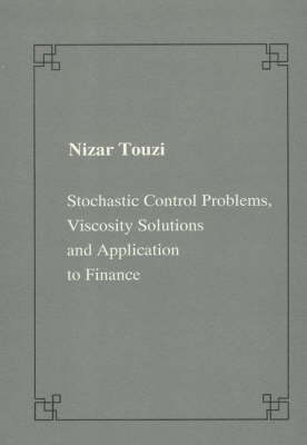 Stochastic control problems, viscosity solutions and application to finance - Publications of the Scuola Normale Superiore (Paperback)