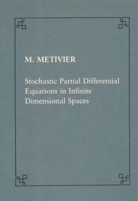 Stochastic partial differential equations in infinite dimensional spaces - Publications of the Scuola Normale Superiore (Paperback)
