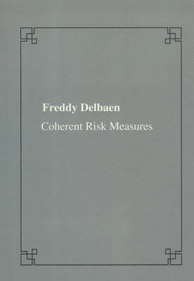Coherent risk measures - Publications of the Scuola Normale Superiore (Paperback)