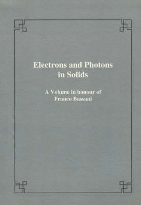 Electrons and photons in solids: A volume in honour of F. Bassani - Publications of the Scuola Normale Superiore (Paperback)