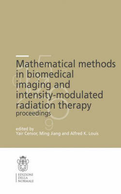 Mathematical Methods in Biomedical Imaging and Intensity-Modulated Radiation Therapy (IMRT) - CRM Series 7 (Paperback)