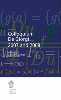 Colloquium De Giorgi 2007 and 2008 - Colloquia (Scuola Normale Superiore) 2 (Paperback)