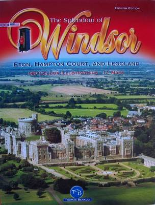 The Splendour of Windsor: Eton, Hampton Court and Legoland (Paperback)