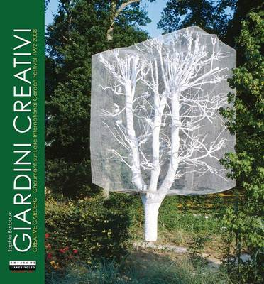 Creative Gardens: Chaumont-sur-Loire International Garden Festival 1992-2008 (Hardback)