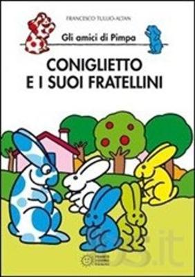 La Pimpa Books: Coniglietto E I Suoi Fratellini (Paperback)