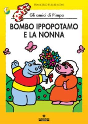 La Pimpa Books: Bombo Ippopotamo E LA Nonna (Paperback)
