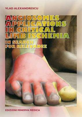 Angiosomes Applications in Critical Limb Ischemia: In Search for Relevance (Paperback)