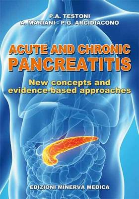 Acute and Chronic Pancreatitis: New Concepts and Evidence-Based Approaches (Paperback)