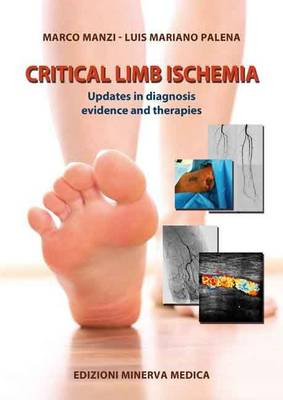 Critical limb ischemia: Updates in diagnosis, evidence and therapies (Paperback)