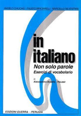 In Italiano: Non Solo Parole - Esercizi DI Vocabolario: Non Solo Parole - Esercizi DI Vocabolario (Paperback)