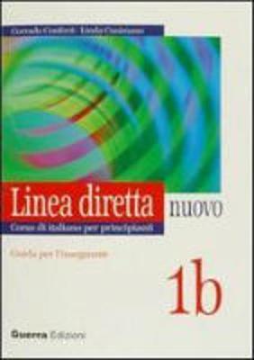 Linea Diretta Nuovo: Guida Per L'Insegnante 1b (Paperback)