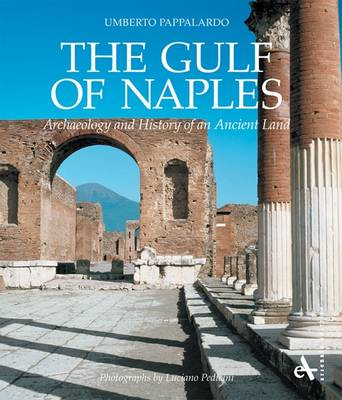 Gulf of Naples: Archaeology and History of an Ancient Land (Hardback)