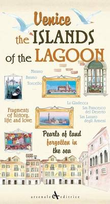 Venice. the Islands of the Lagoon: Pearls of Land Forgotten in the Sea (Paperback)