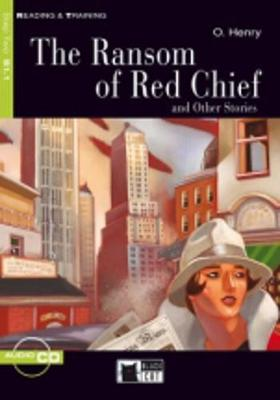 Reading & Training: The Ransom of Red Chief and Other Stories + audio CD