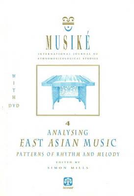 Musike 4: Analysing East Asian Music -- Patterns of Rhythm & Melody (Paperback)
