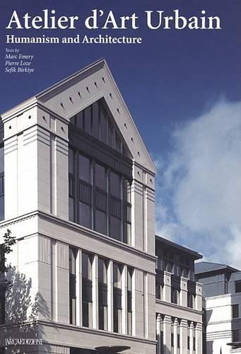 Atelier d'Art Urbain: Humanism - and Architecture (Hardback)