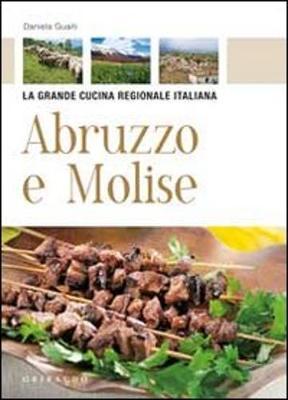 La Grande Cucina Regionale Italiana: Abruzzo e Molise (Paperback)