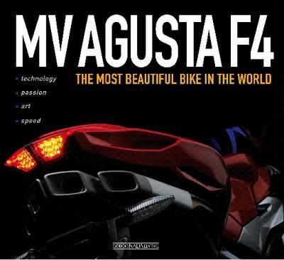 MV Augusta F4: The Most Beautiful Bike in the World (Hardback)