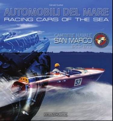 Racing Cars of the Sea: Cantiere Navale San Marco 1953-1975 (Hardback)