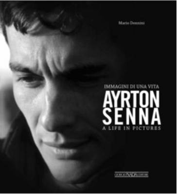 Ayrton Senna - A Life in Pictures (Hardback)