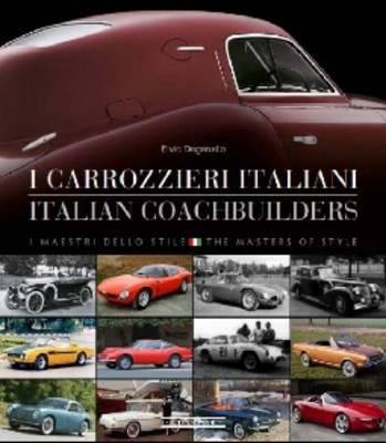 Carrozzieri Italian/Italian Coachbuilders: I Maestri Dello Stile/The Masters of Style (Hardback)