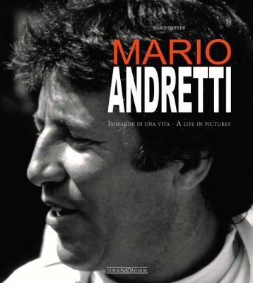 Mario Andretti: Immagini Di Una Vita/A Life in Pictures (Hardback)
