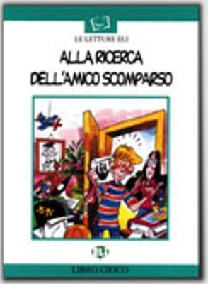 Prime Letture - Serie Bianca: Alla Ricerca Dell'Amico Scomparso - Book (Paperback)