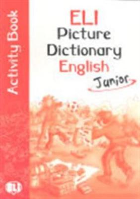 ELI Picture Dictionary Junior Activity Book (Paperback)