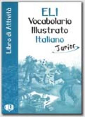 ELI Picture Dictionary Junior: Libro di attivita (Paperback)