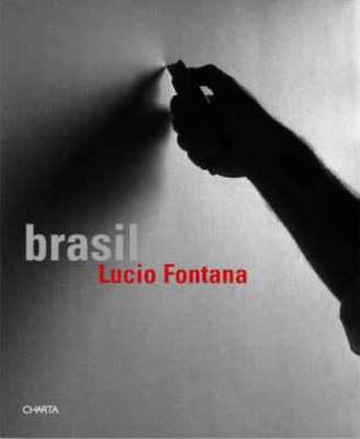 Lucio Fontana: Brasil (Paperback)