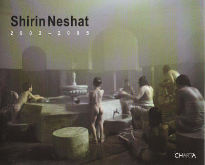 Shirin Neshat, 2002-2005 (Paperback)