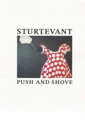 Sturtevant: Push and Shove (Paperback)