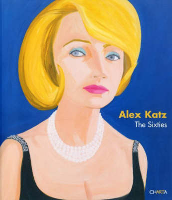 Alex Katz: The 60's (Hardback)