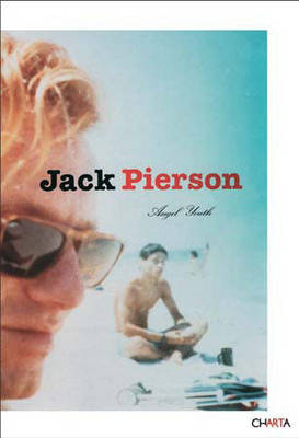 Jack Pierson: Angel Youth (Paperback)