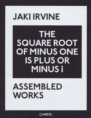 The Square Root of Minus One is Plus or Minus i: Assembled Works 1993-2008 (Paperback)