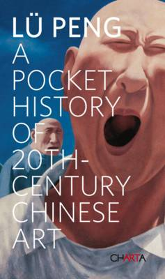 A Pocket History of 20th-century Chinese Art (Paperback)