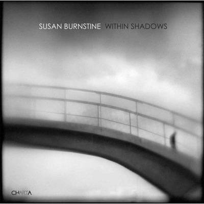 Susan Burnstine within Shadows (Hardback)