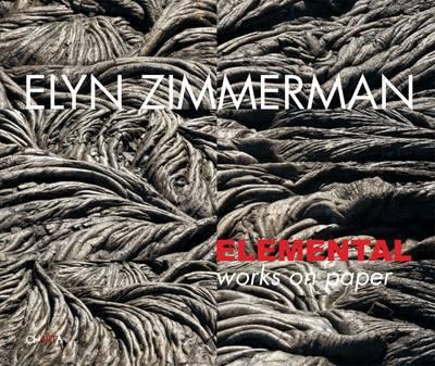 Elyn Zimmerman: Elemental: Works on Paper (Hardback)