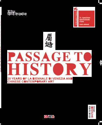 Passage to History: 20 Years of La Biennale Di Venezia and Chinese Contemporary Art (Paperback)