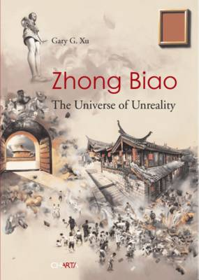 Zhong Biao: The universe of unreality (Paperback)